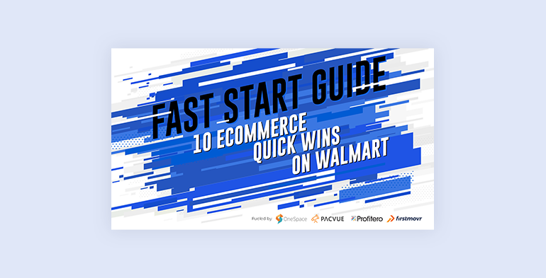 Fast Start Guide: 10 eCommerce Quick Wins on Walmart